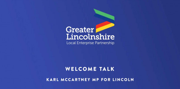 Welcome Talk - Karl McCartney MP for Lincoln