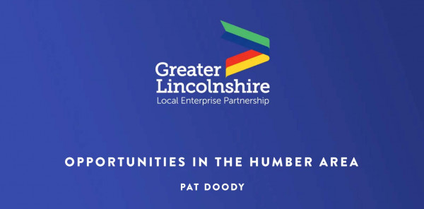 Opportunities in the Humber Area - Pat Doody